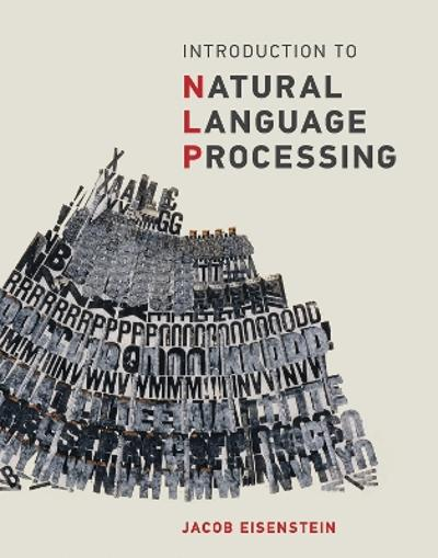 Introduction to Natural Language Processing - Jacob Eisenstein