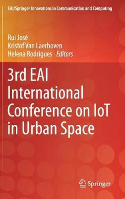 3rd EAI International Conference on IoT in Urban Space - Rui Jose