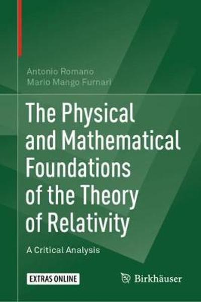 The Physical and Mathematical Foundations of the Theory of Relativity - Antonio Romano