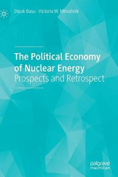 The Political Economy of Nuclear Energy - Dipak Basu