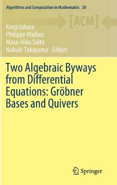Two Algebraic Byways from Differential Equations: Groebner Bases and Quivers - Kenji Iohara
