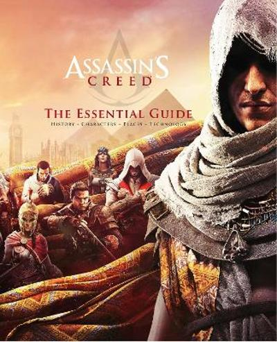 Assassin's Creed: The Essential Guide - Arin Murphy-Hiscock