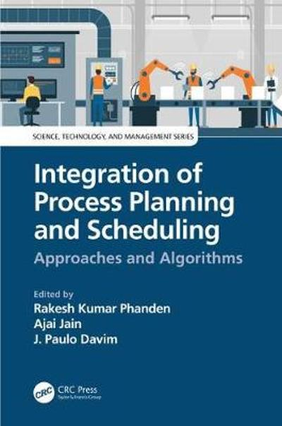 Integration of Process Planning and Scheduling - Rakesh Kumar Phanden