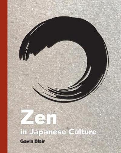 Zen in Japanese Culture - Gavin Blair