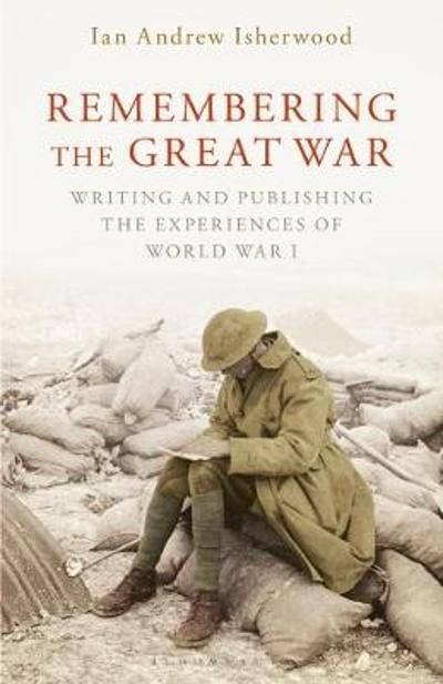 Remembering the Great War - Ian Andrew Isherwood