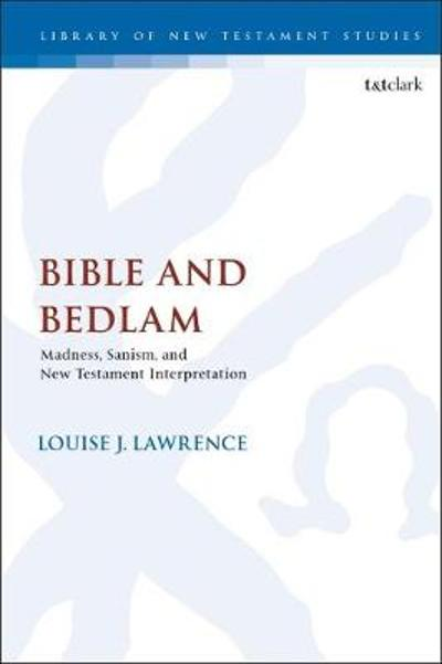 Bible and Bedlam - Louise J. Lawrence