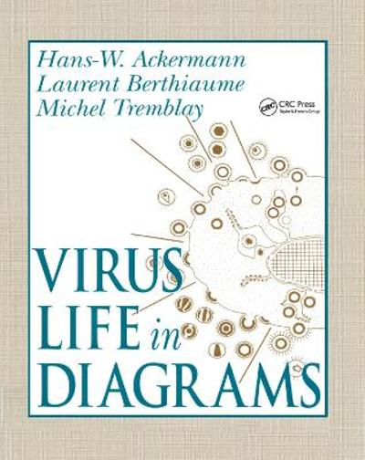 Virus Life in Diagrams - Hans-Wolfgang Ackermann