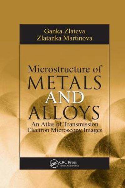 Microstructure of Metals and Alloys - Ganka Zlateva