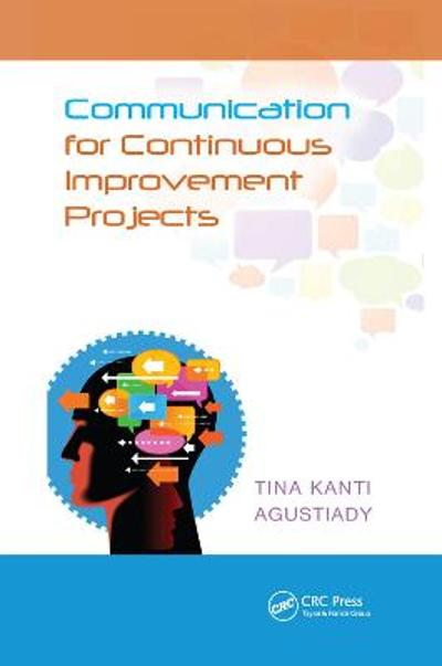 Communication for Continuous Improvement Projects - Tina Agustiady