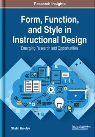 Form, Function, and Style in Instructional Design - Shalin Hai-Jew