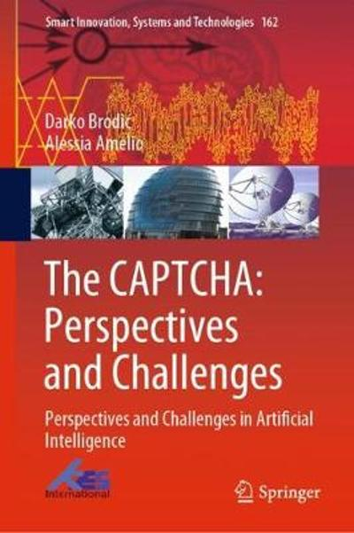 The CAPTCHA: Perspectives and Challenges - Darko Brodic