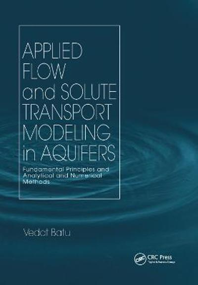 Applied Flow and Solute Transport Modeling in Aquifers - Vedat Batu