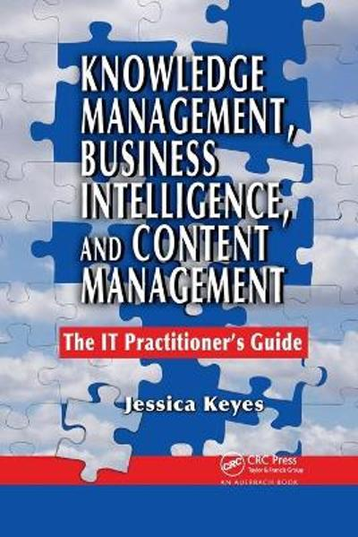 Knowledge Management, Business Intelligence, and Content Management - Jessica Keyes