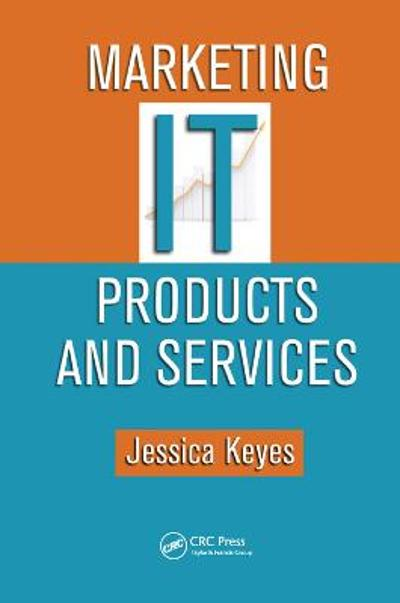 Marketing IT Products and Services - Jessica Keyes