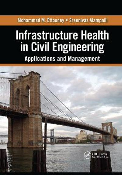 Infrastructure Health in Civil Engineering - Mohammed M. Ettouney