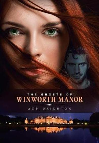 The Ghosts Of Winworth Manor - Ann Drighton