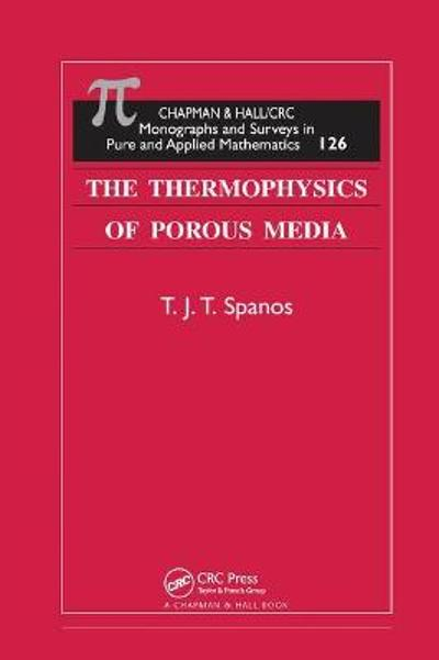 The Thermophysics of Porous Media - T.J.T. Spanos