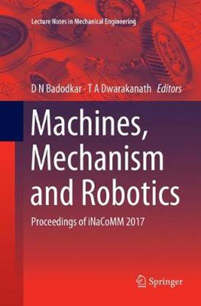 Machines, Mechanism and Robotics - D N Badodkar