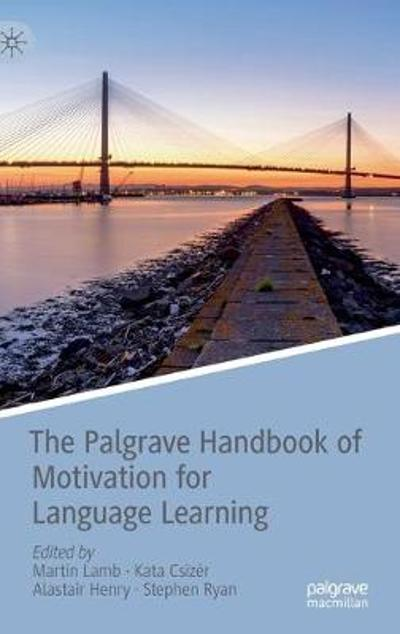 The Palgrave Handbook of Motivation for Language Learning - Martin Lamb