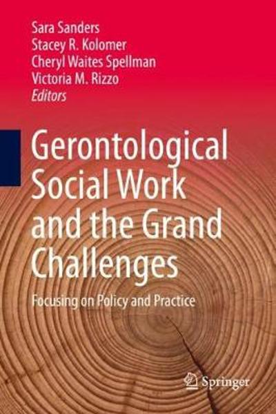 Gerontological Social Work and the Grand Challenges - Sara Sanders