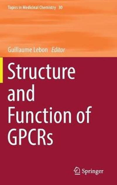 Structure and Function of GPCRs - Guillaume Lebon