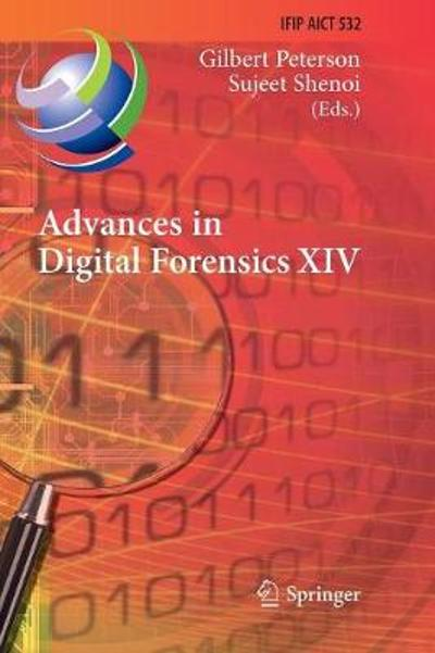 Advances in Digital Forensics XIV - Gilbert Peterson