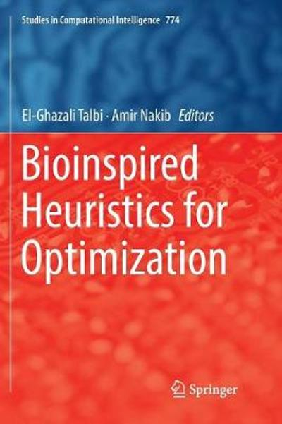 Bioinspired Heuristics for Optimization - El-Ghazali Talbi