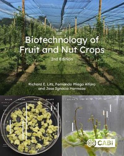 Biotechnology of Fruit and Nut Crops - Richard Litz