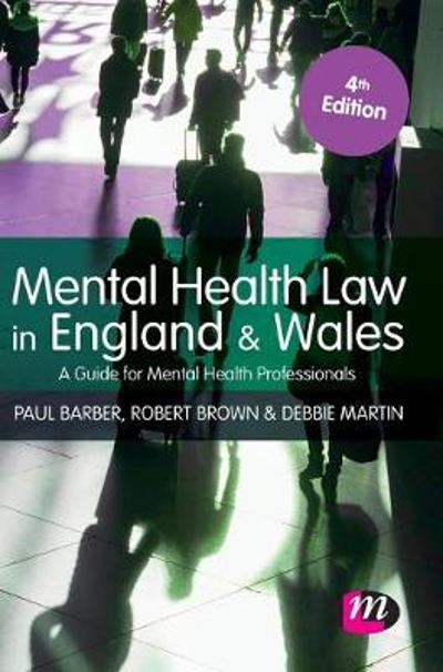 Mental Health Law in England and Wales - Paul Barber