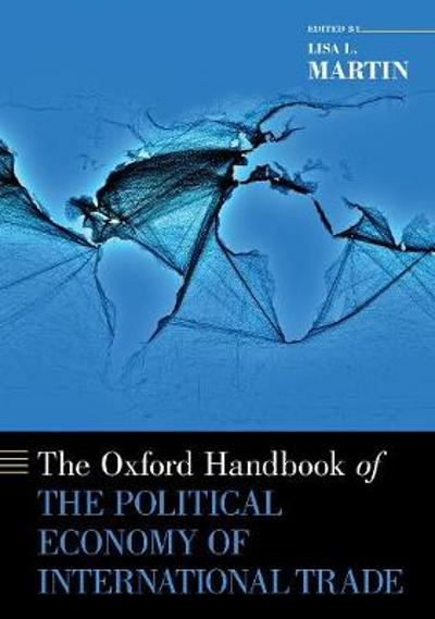 The Oxford Handbook of the Political Economy of International Trade - Lisa L. Martin