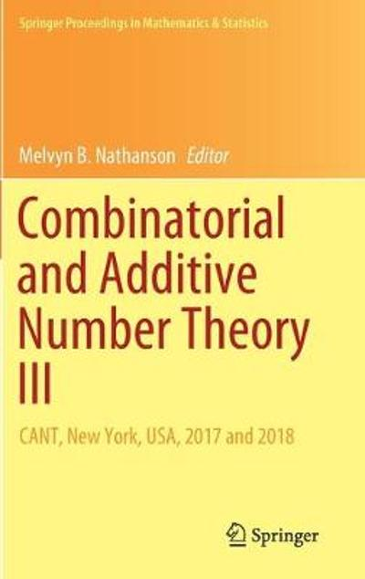 Combinatorial and Additive Number Theory III - Melvyn B. Nathanson