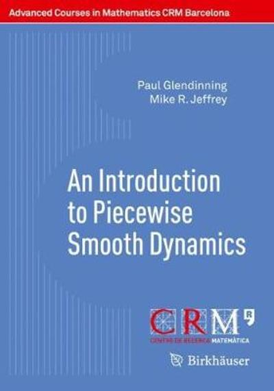 An Introduction to Piecewise Smooth Dynamics - Paul Glendinning