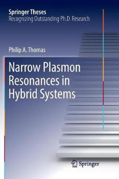Narrow Plasmon Resonances in Hybrid Systems - Philip A. Thomas