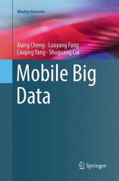Mobile Big Data - Xiang Cheng