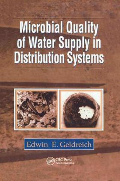 Microbial Quality of Water Supply in Distribution Systems - Edwin E. Geldreich