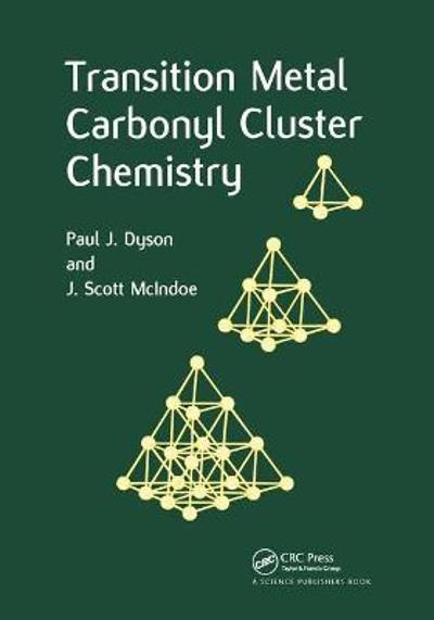 Transition Metal Carbonyl Cluster Chemistry - Paul J. Dyson