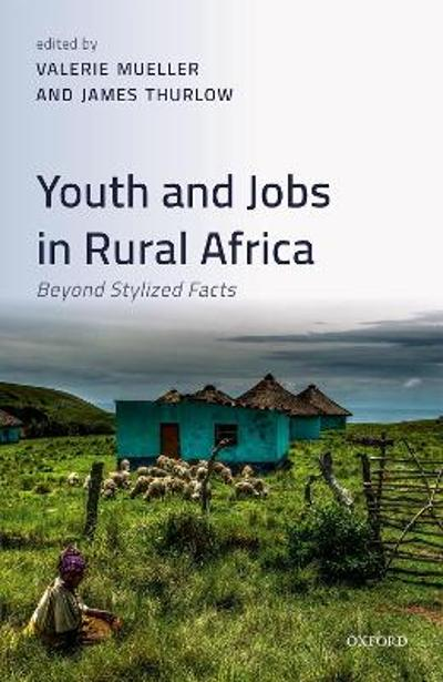 Youth and Jobs in Rural Africa - Valerie Mueller