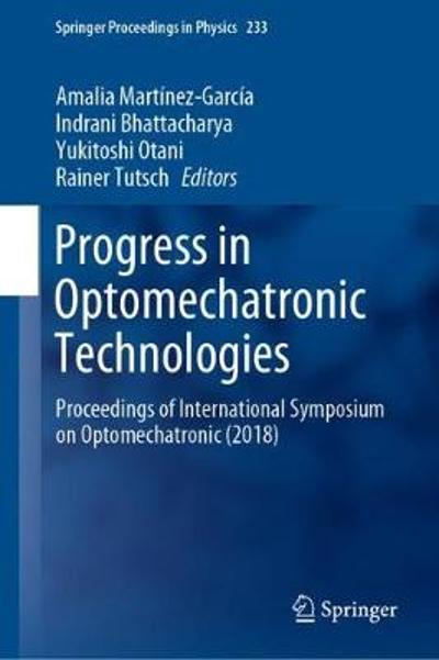 Progress in Optomechatronic Technologies - Amalia Martinez-Garcia