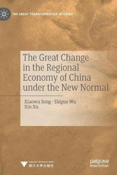 The Great Change in the Regional Economy of China under the New Normal - Xiaowu Song