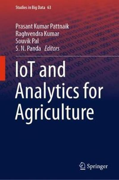 IoT and Analytics for Agriculture - Prasant Kumar Pattnaik