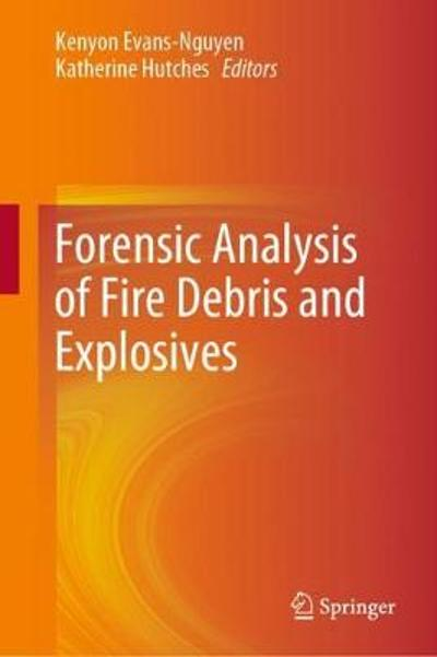 Forensic Analysis of Fire Debris and Explosives - Kenyon Evans-Nguyen