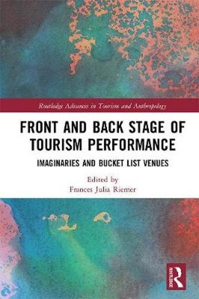 Front and Back Stage of Tourism Performance - Frances Julia Riemer