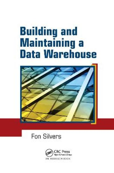 Building and Maintaining a Data Warehouse - Fon Silvers