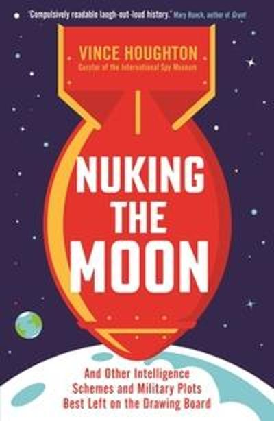 Nuking the Moon - Vince Houghton