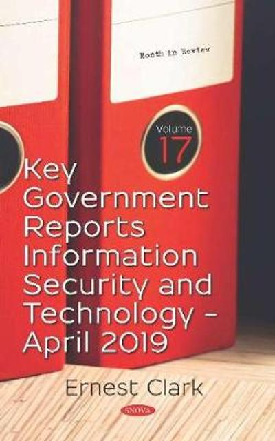 Key Government Reports -- Volume 17 - Ernest Clark