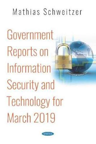 Government Reports on Information Security and Technology for March 2019 - Mathias Schweitzer