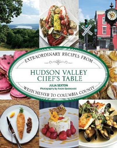 Hudson Valley Chef's Table - Juliana Sexton
