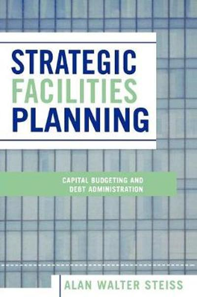 Strategic Facilities Planning - Alan Walter Steiss