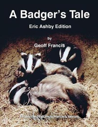 A Badger's Tale - Geoff Francis