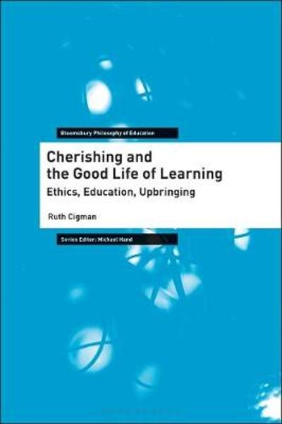Cherishing and the Good Life of Learning - Ruth Cigman